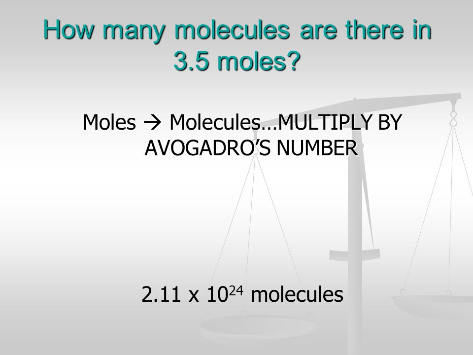 How many molecules are there in 3.5 moles