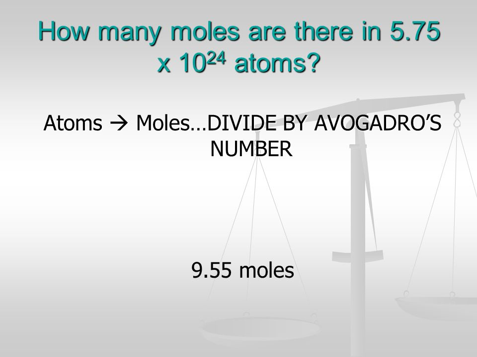 How many moles are there in 5.75 x 1024 atoms