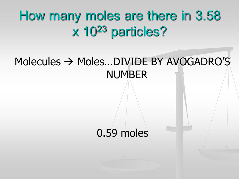 How many moles are there in 3.58 x 1023 particles