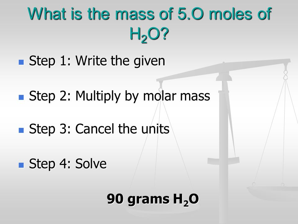 What is the mass of 5.O moles of H2O