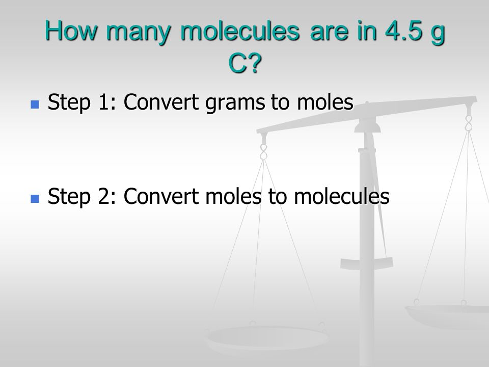 How many molecules are in 4.5 g C