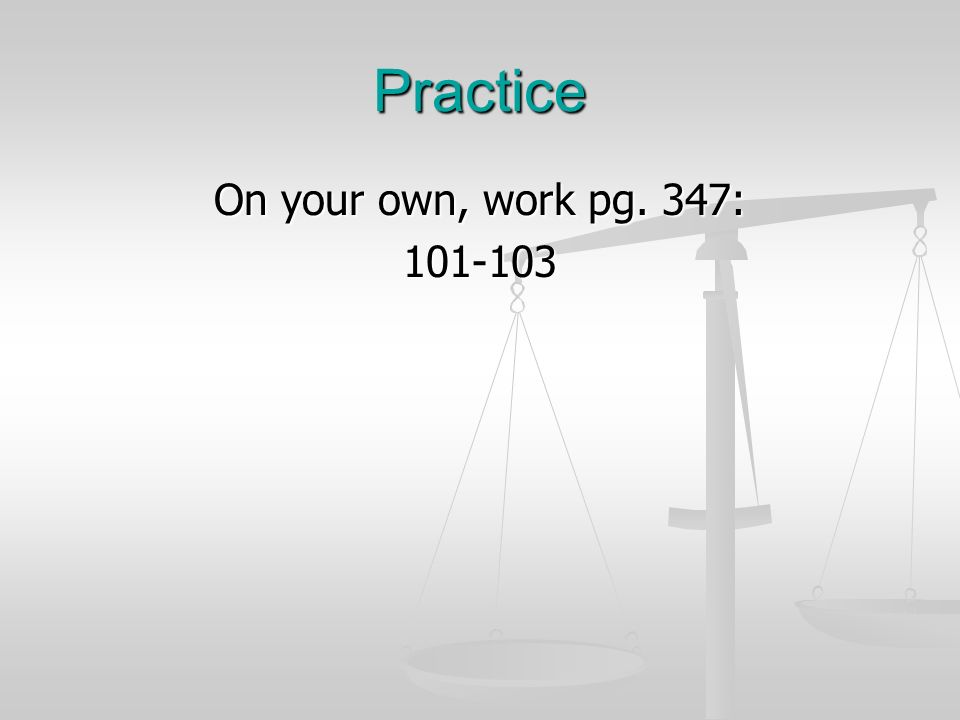 Practice On your own, work pg. 347: