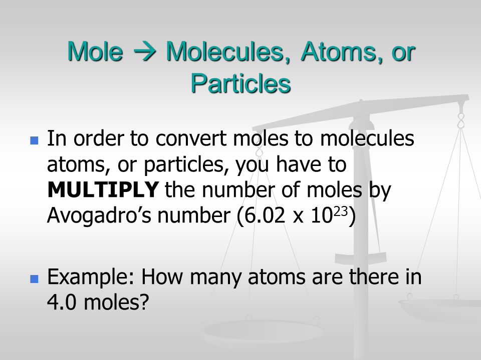 Mole  Molecules, Atoms, or Particles