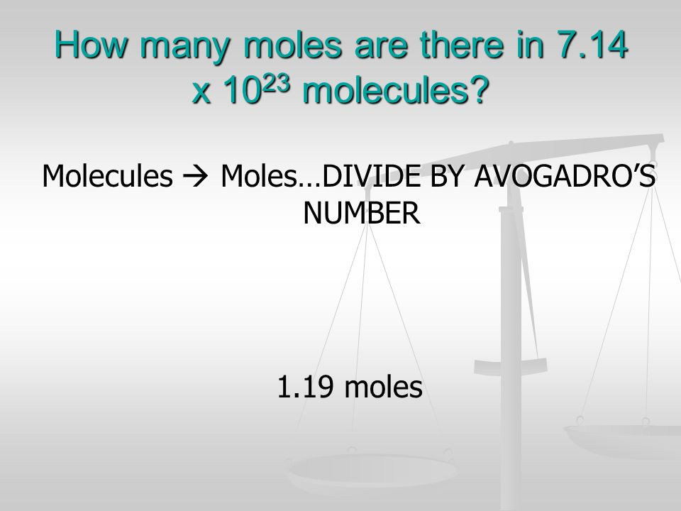 How many moles are there in 7.14 x 1023 molecules