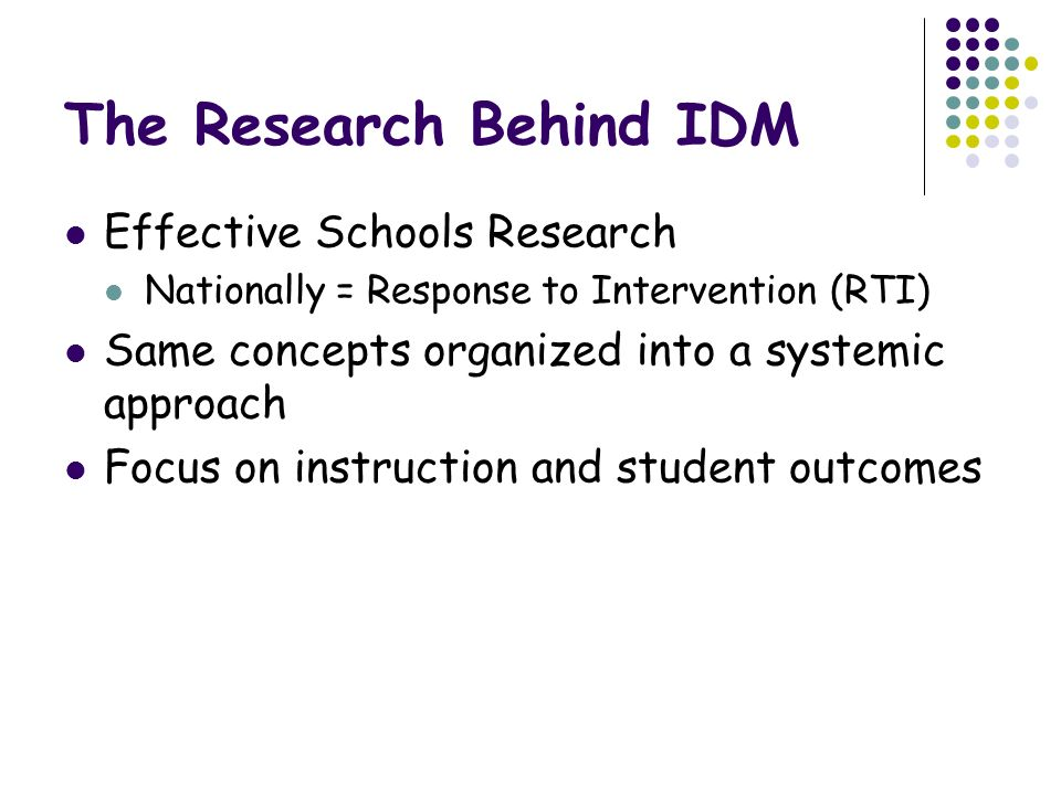 The Research Behind IDM