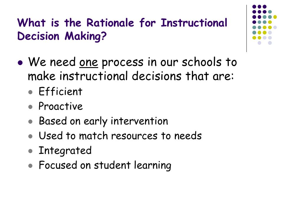 What is the Rationale for Instructional Decision Making