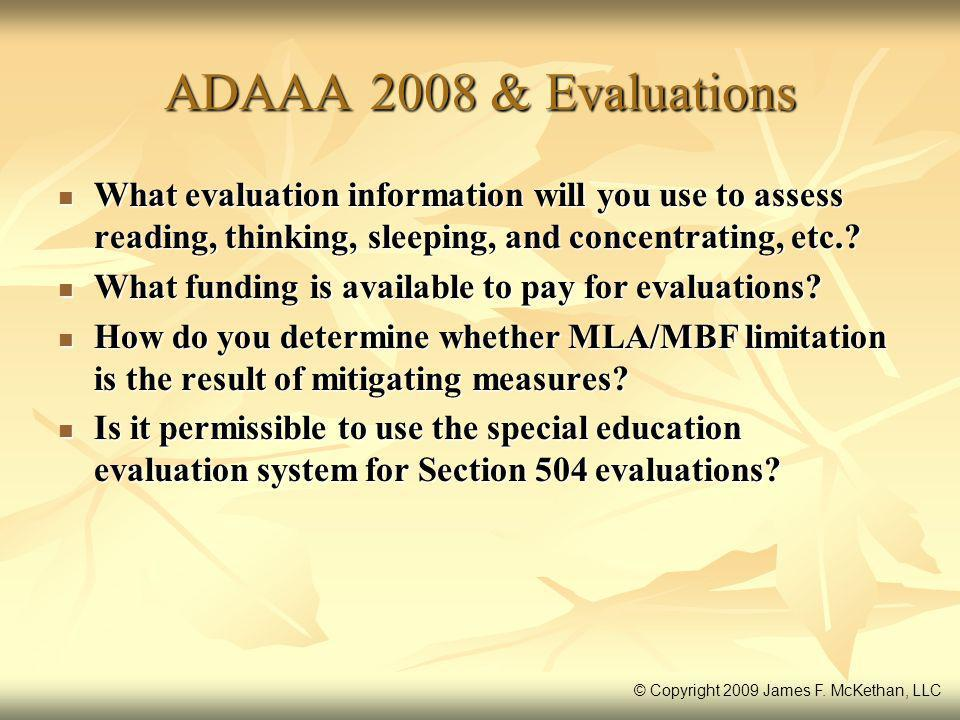 ADAAA 2008 & Evaluations What evaluation information will you use to assess reading, thinking, sleeping, and concentrating, etc.
