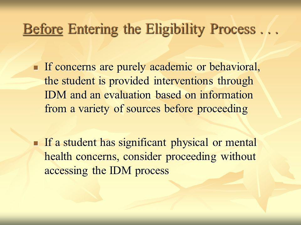 Before Entering the Eligibility Process . . .