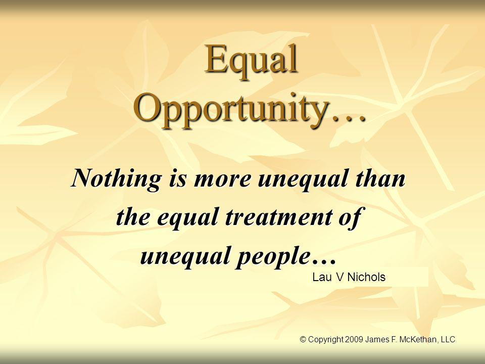 Nothing is more unequal than