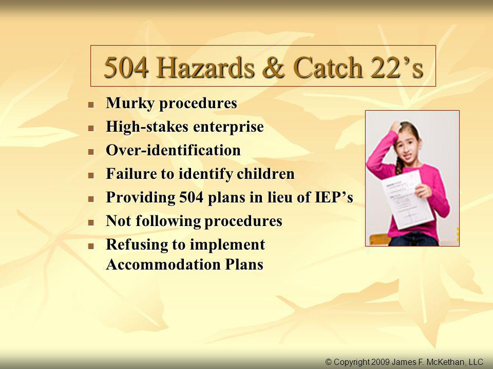 504 Hazards & Catch 22's Murky procedures High-stakes enterprise