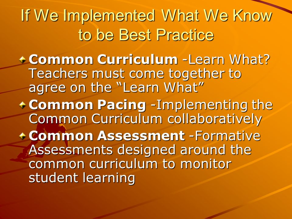 If We Implemented What We Know to be Best Practice