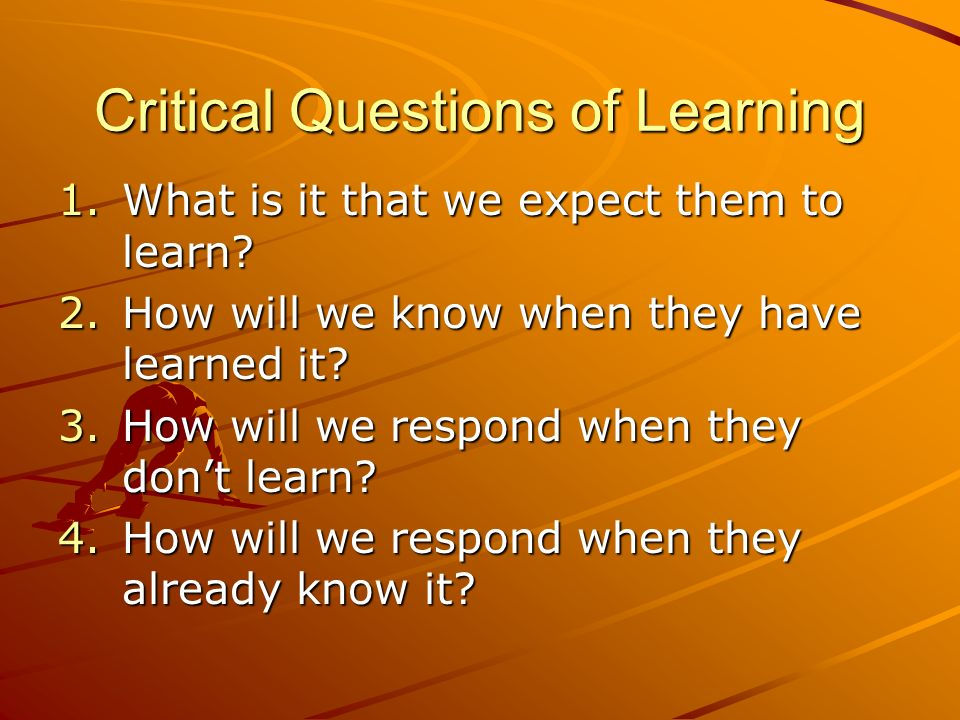 Critical Questions of Learning
