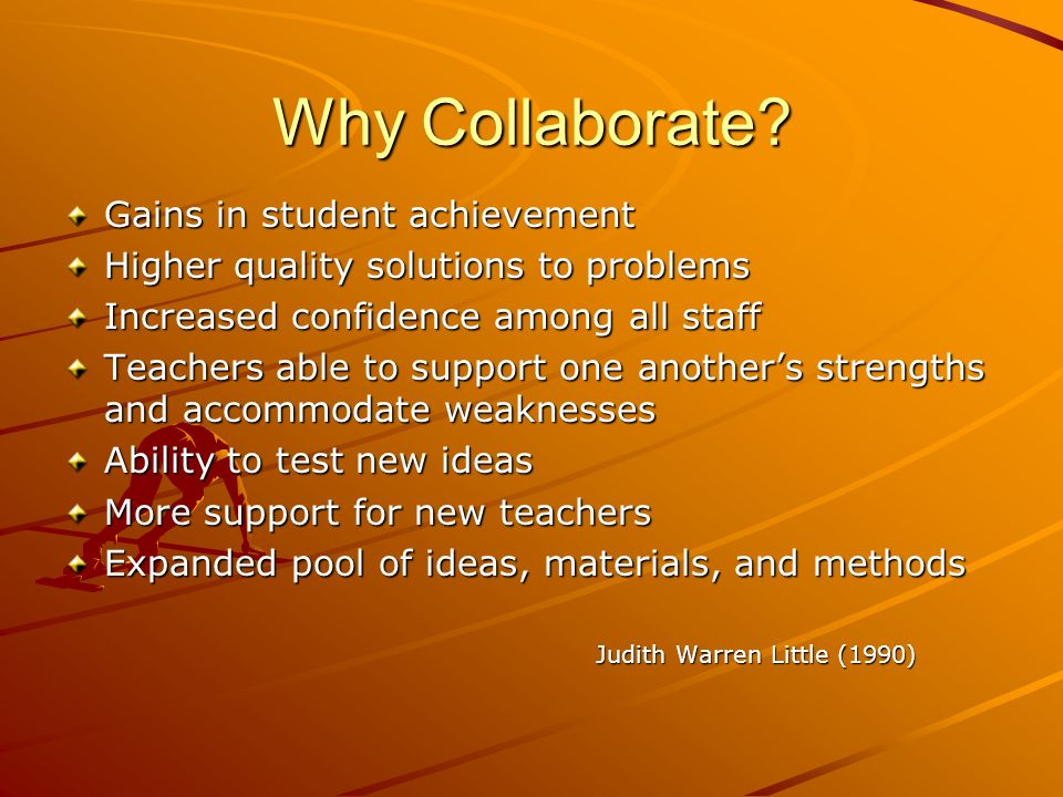 Why Collaborate Gains in student achievement