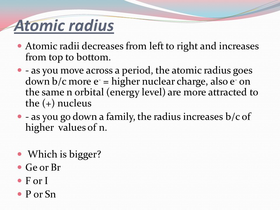 Ch 6 chemical periodicity ppt download atomic radius atomic radii decreases from left to right and increases from top to bottom urtaz Images