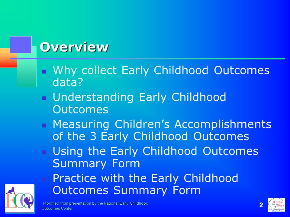 Overview Why collect Early Childhood Outcomes data