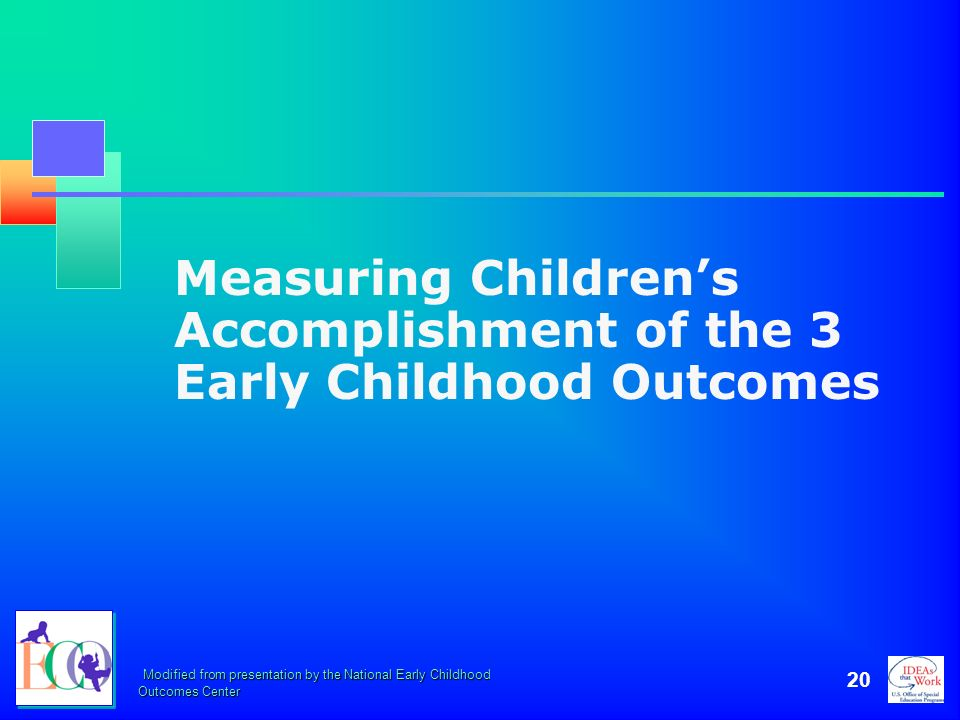 Measuring Children's Accomplishment of the 3 Early Childhood Outcomes