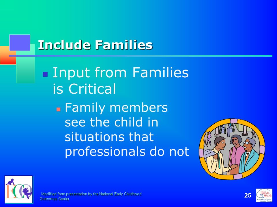 Input from Families is Critical
