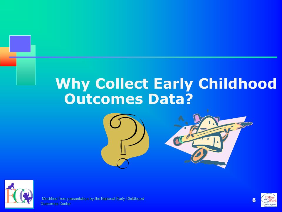 Why Collect Early Childhood Outcomes Data