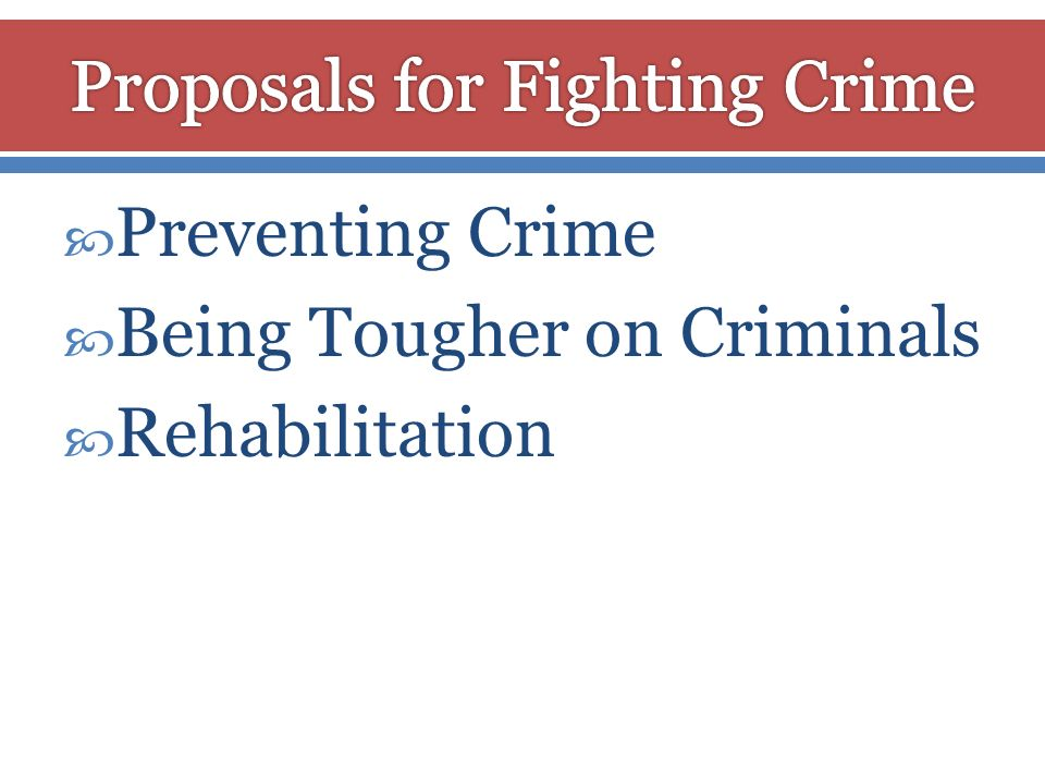Proposals for Fighting Crime