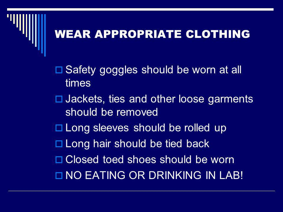 WEAR APPROPRIATE CLOTHING