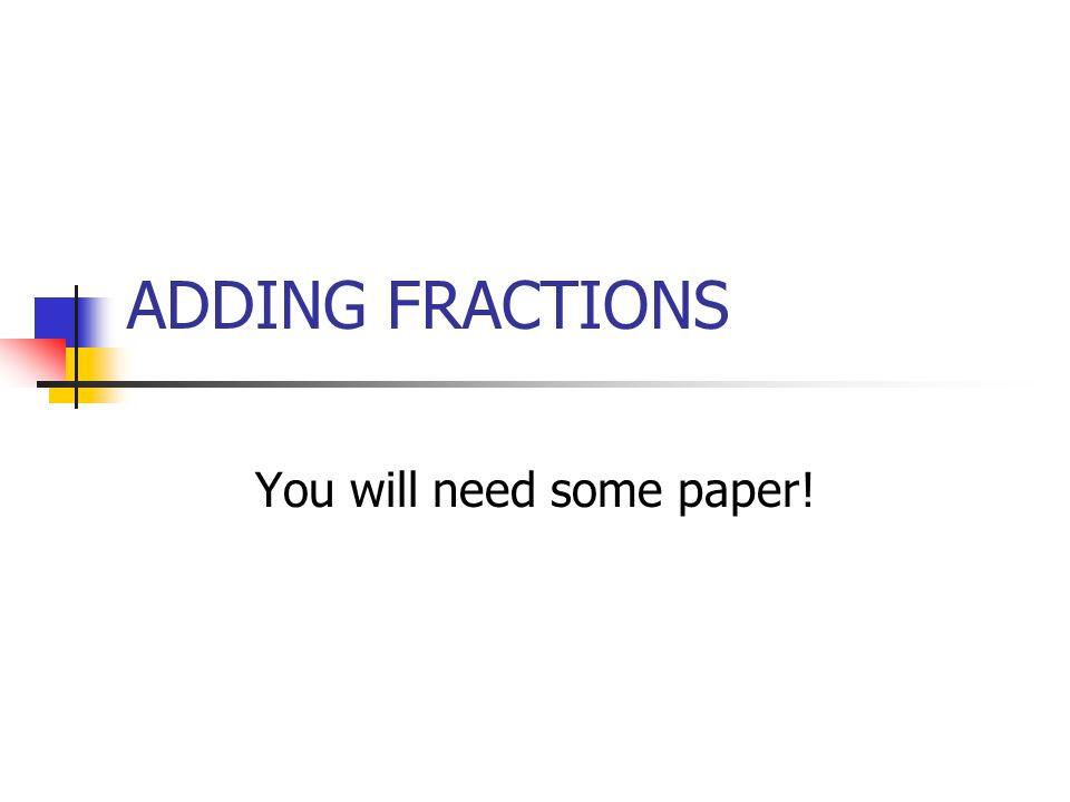 You will need some paper!