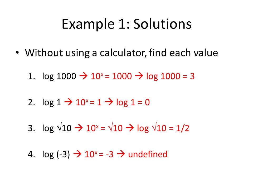 Example 1: Solutions Without using a calculator, find each value