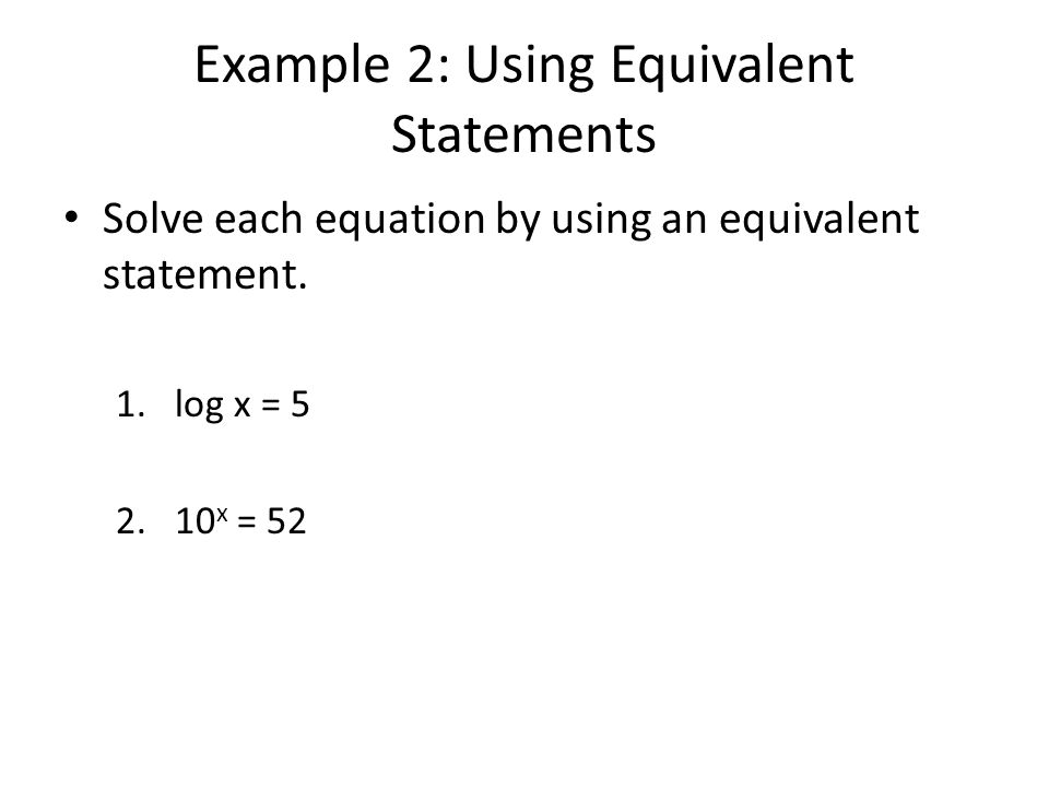Example 2: Using Equivalent Statements
