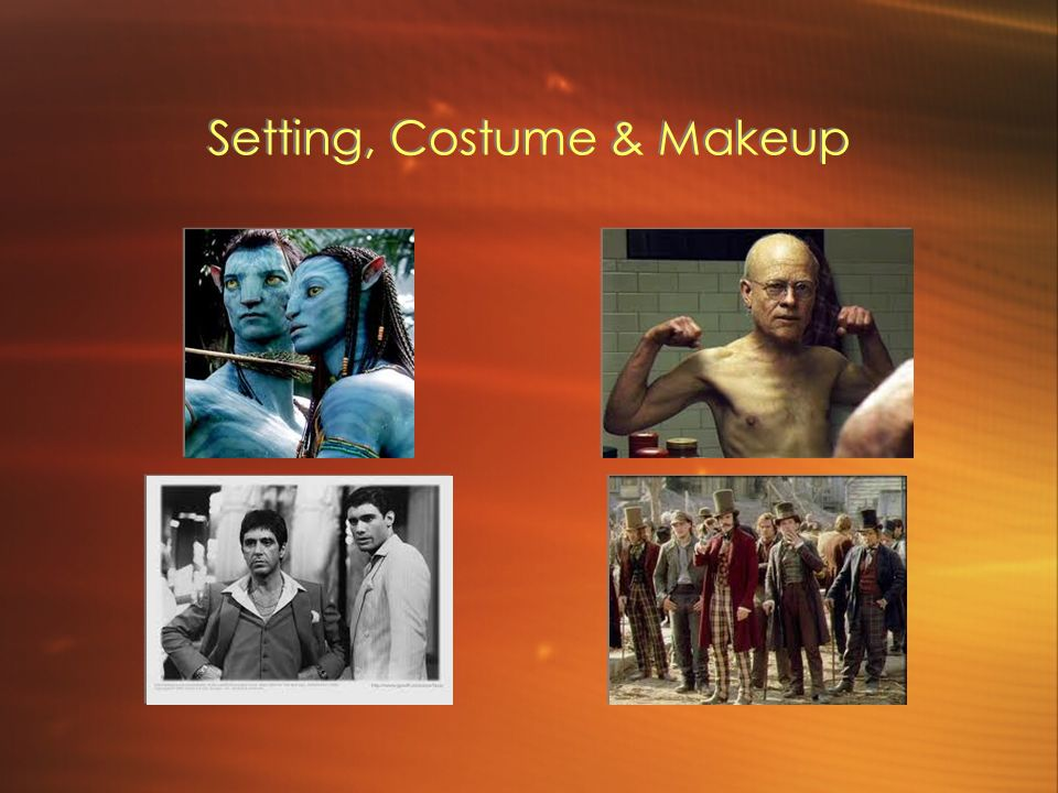 Setting, Costume & Makeup