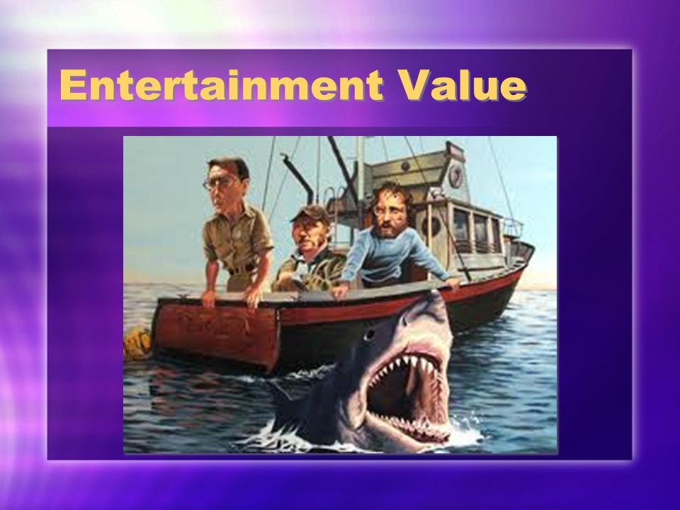 Entertainment Value