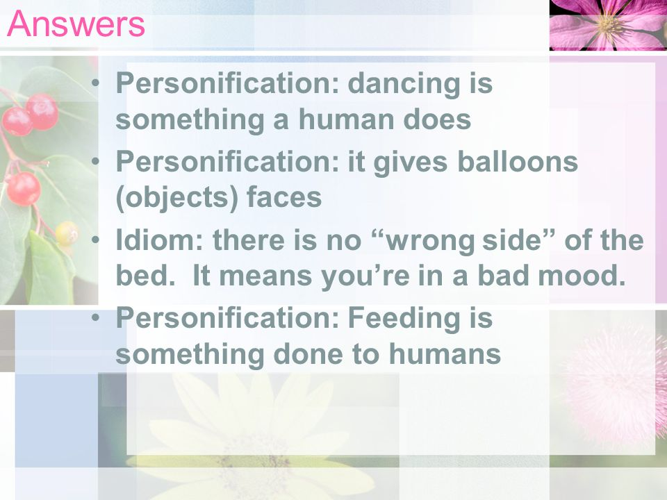 Answers Personification: dancing is something a human does