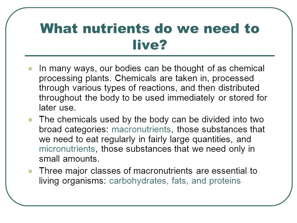 What nutrients do we need to live