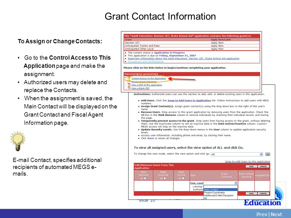Grant Contact Information To Assign or Change Contacts: Go to the Control Access to This. Application page and make the.