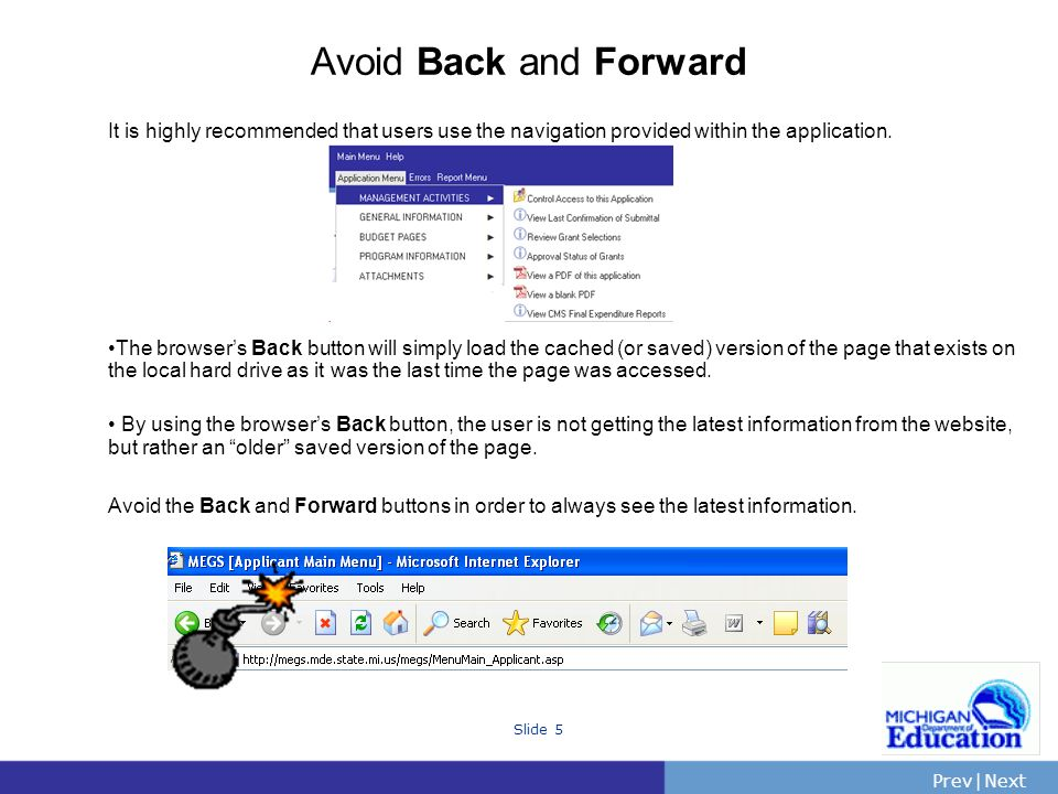 Avoid Back and Forward It is highly recommended that users use the navigation provided within the application.
