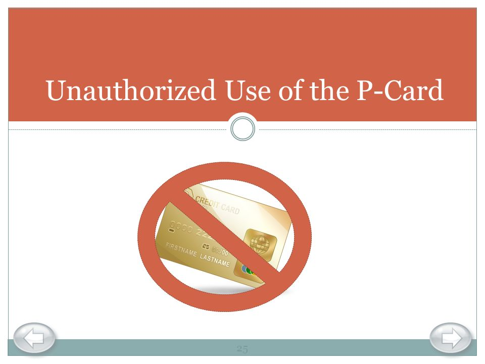 Unauthorized Use of the P-Card
