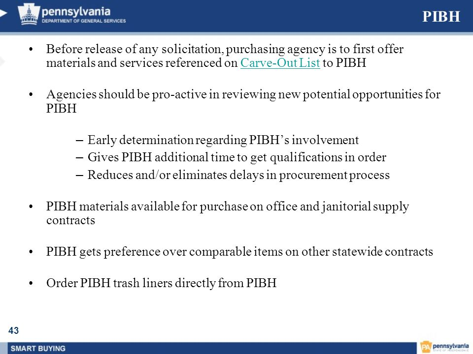 PIBH Before release of any solicitation, purchasing agency is to first offer materials and services referenced on Carve-Out List to PIBH.