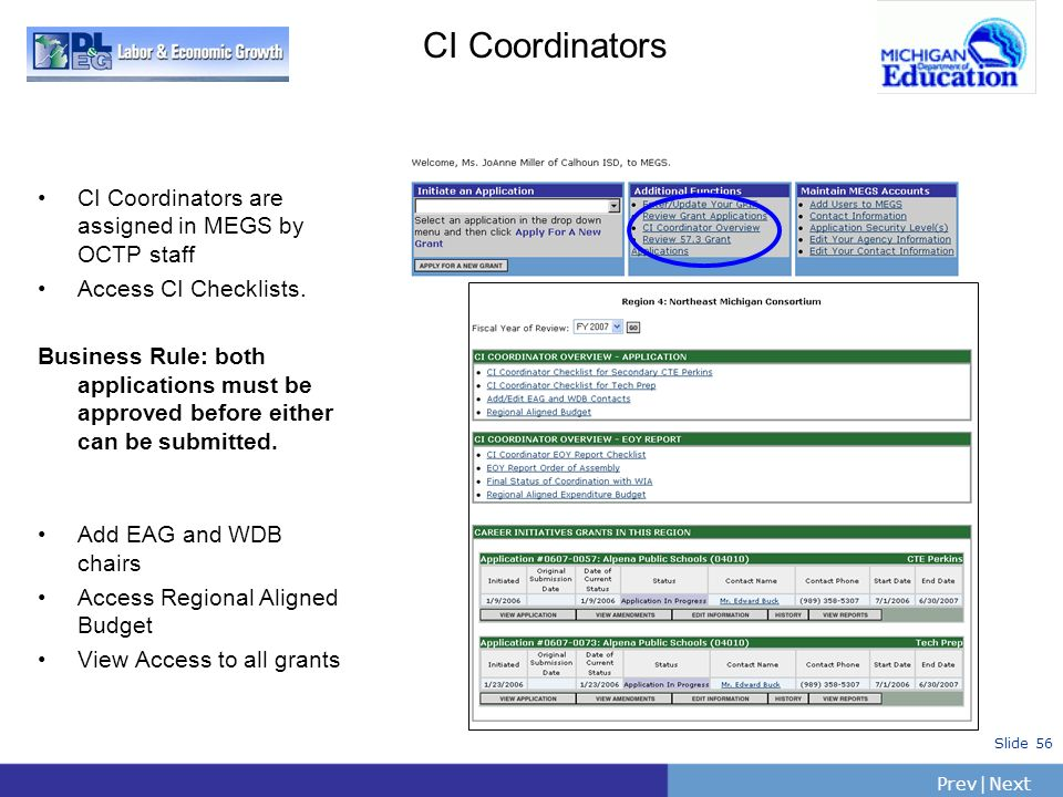 CI Coordinators CI Coordinators are assigned in MEGS by OCTP staff