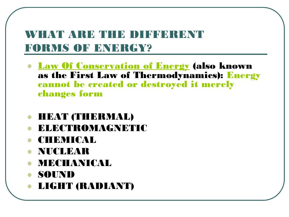 WHAT ARE THE DIFFERENT FORMS OF ENERGY