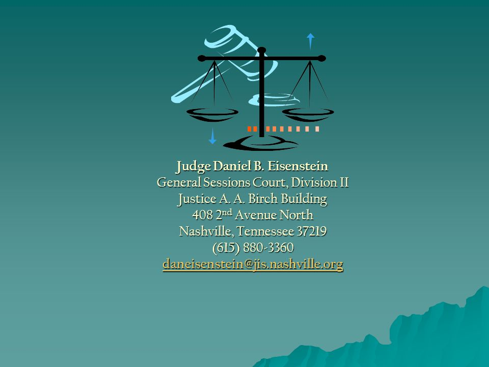 Judge Daniel B. Eisenstein General Sessions Court, Division II Justice A.