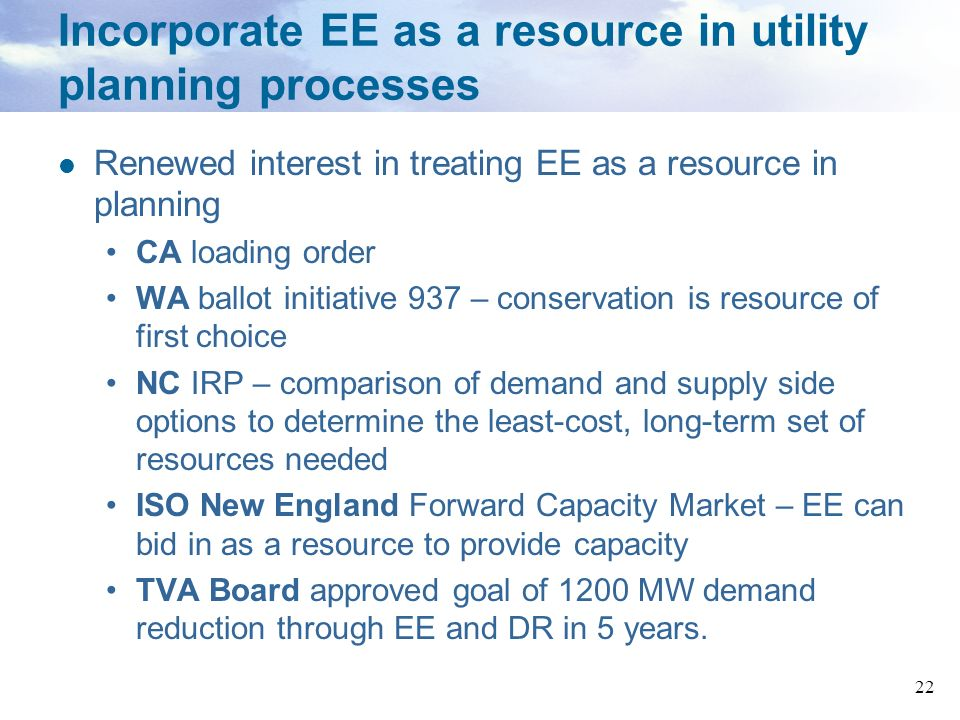 Incorporate EE as a resource in utility planning processes