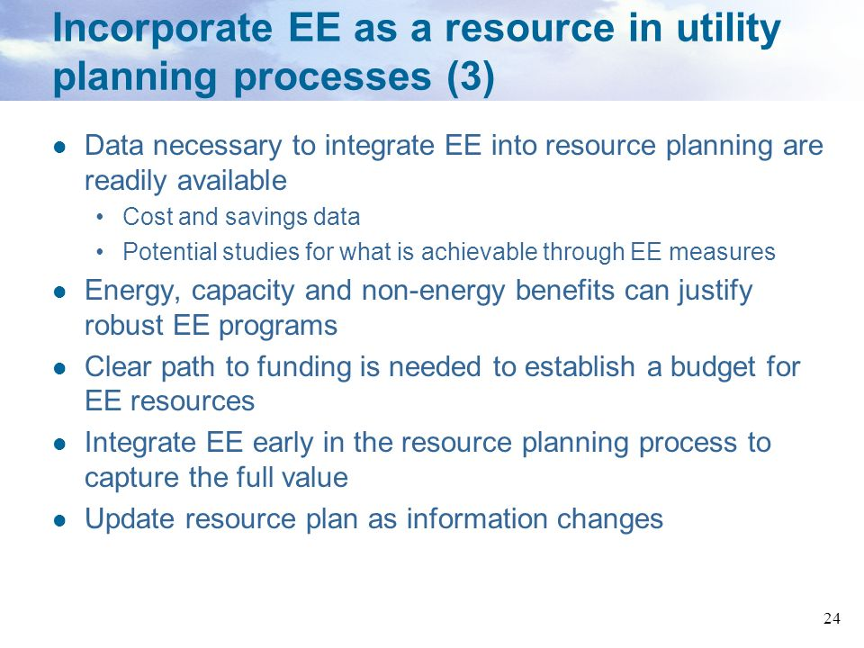 Incorporate EE as a resource in utility planning processes (3)