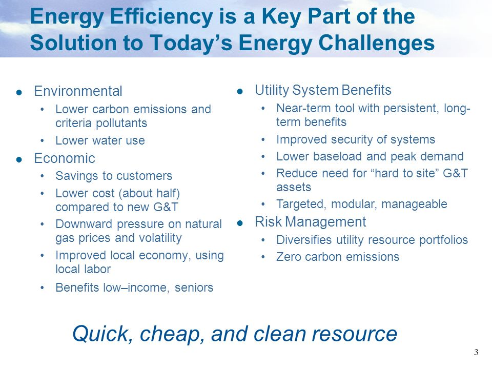 Quick, cheap, and clean resource Energy efficiency is vast