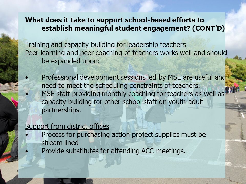 What does it take to support school-based efforts to establish meaningful student engagement (CONT'D)