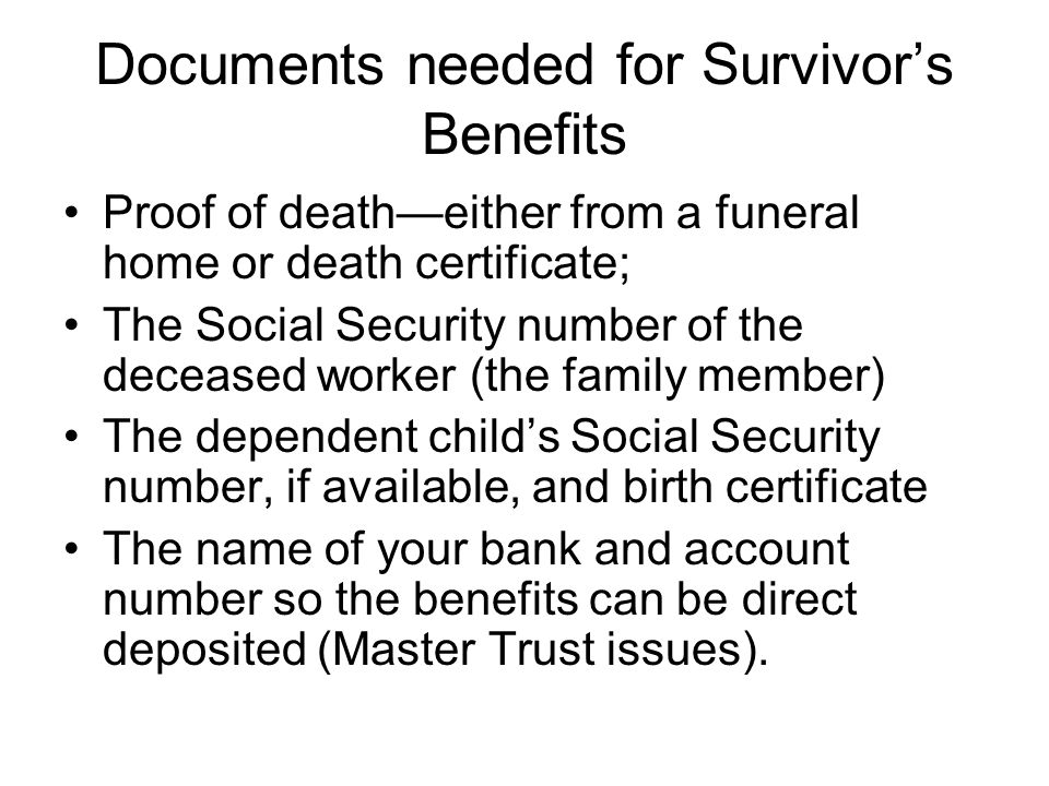 Documents needed for Survivor's Benefits
