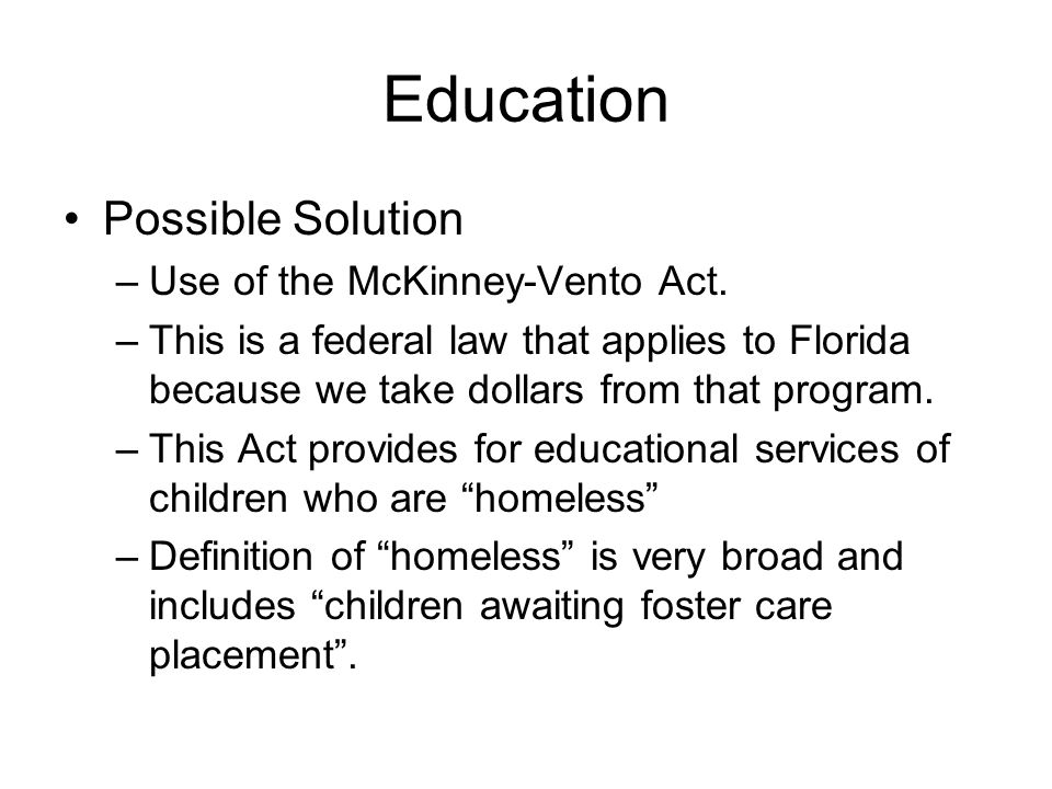Education Possible Solution Use of the McKinney-Vento Act.