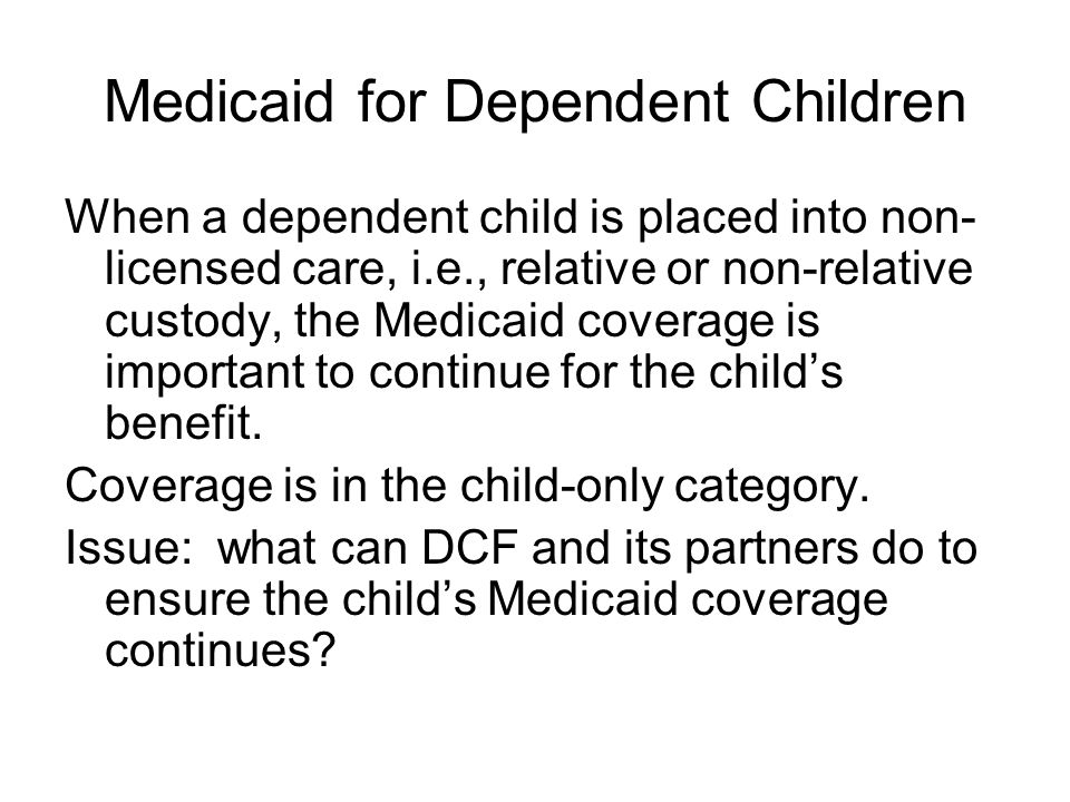 Medicaid for Dependent Children
