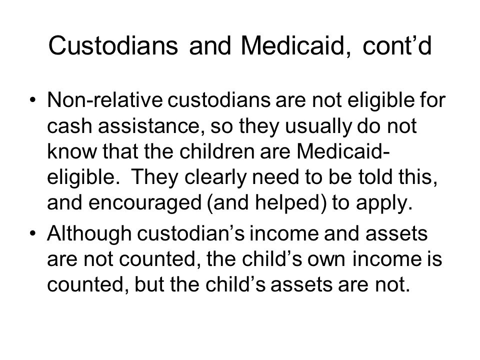 Custodians and Medicaid, cont'd