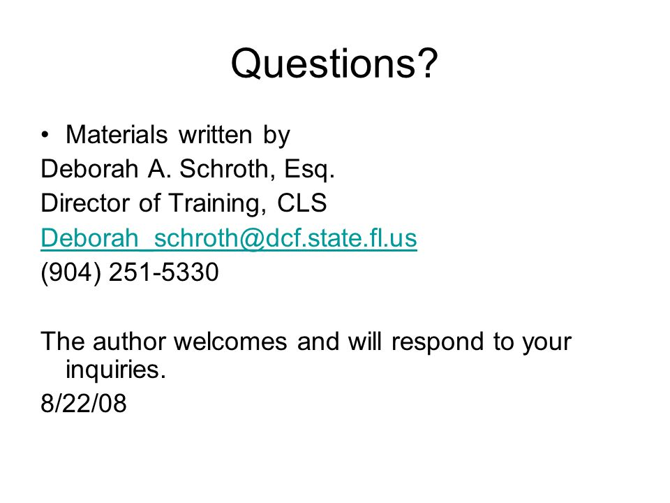 Questions Materials written by Deborah A. Schroth, Esq.