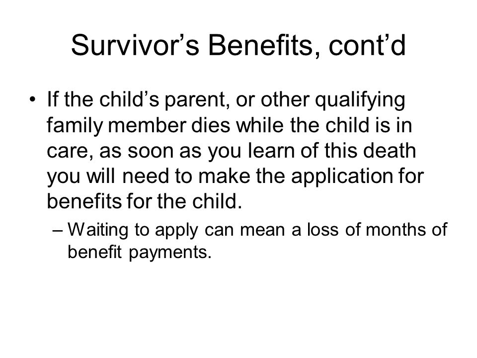 Survivor's Benefits, cont'd