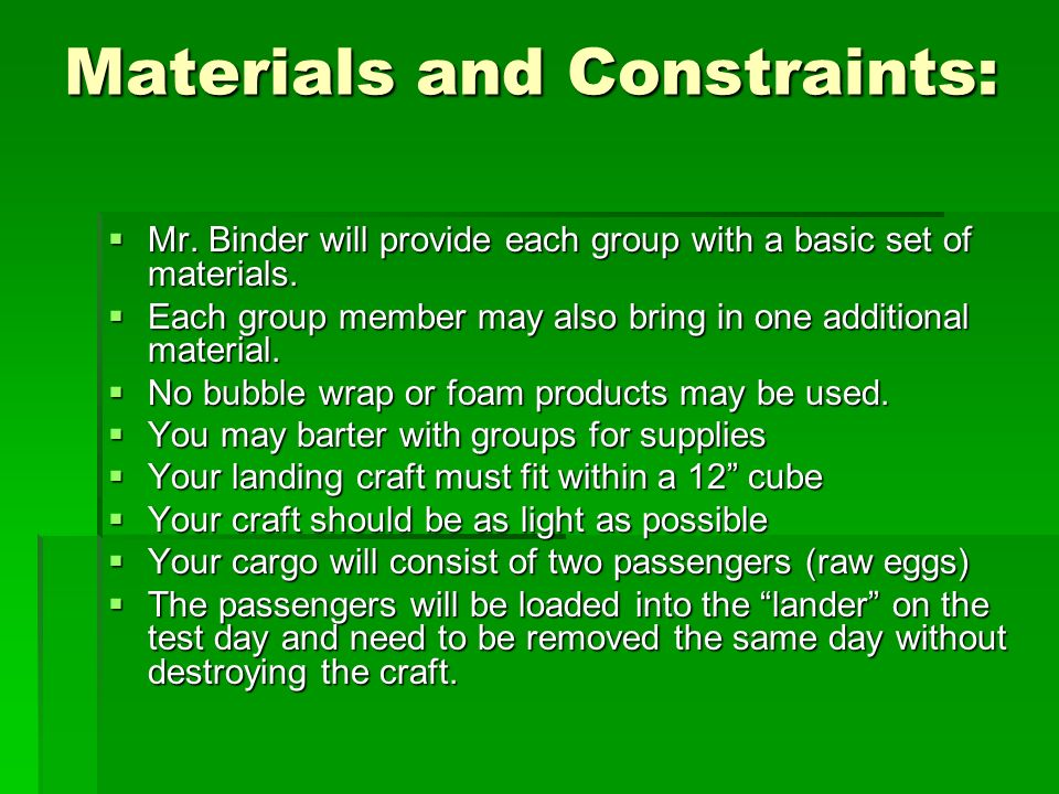 Materials and Constraints: