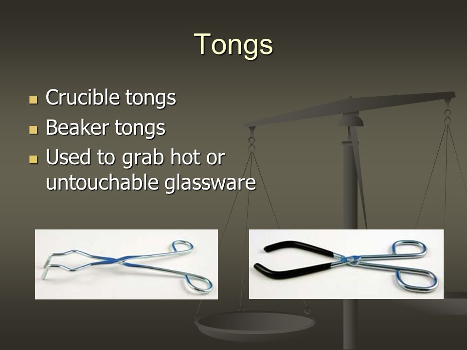 Tongs Crucible tongs Beaker tongs